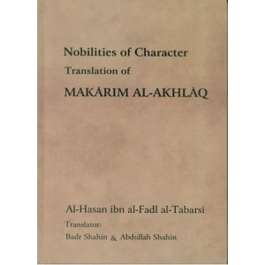 Nobilities of Character - A Translation of Makarim al Akhalq