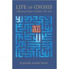 Life of Gnosis A Mystical Study of Imam Ali's Life