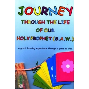 Journey through the Life of Our Holy Prophet (S.A.W)