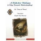 A Strife-Free Dialogue - A Step Towards Understanding