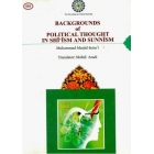 Backgrounds of Political Thought in Shi'ism and Sunnism