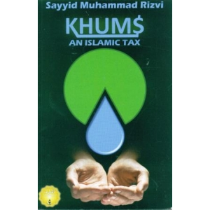 Khums - An Islamic Tax - Revised 4th Edition 2014/1435 AH