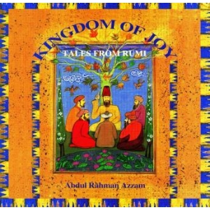 The Kingdom of Joy, Tales from Rumi