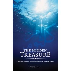 The Hidden Treasure: Lady Umm Kulthum, Daughter of Imam Ali and Lady Fatima