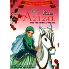 Princess Aziza And The Purple Orchid Colouring and Activity Book