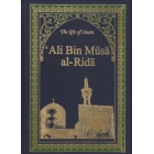 The Life Of Imam Ali Bin Musa Al Rida As