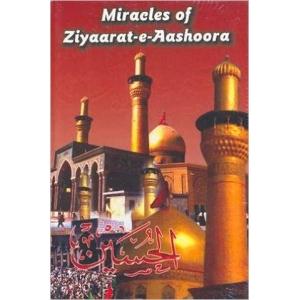 Miracles Of Ziyaarat-E-Aashoora