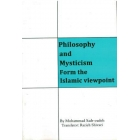 Philosophy and Mysticism From the Islamic Viewpoint