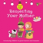Akhlaaq Building Series - Respecting Your Mother