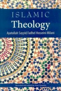 Islamic Theology - Ayatollah Sayyid Fadhel H. Milani