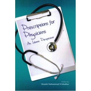 Prescription for Physicians - An Islamic Perspective