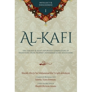 Al Kafi  Book 1: Intellect & Foolishness