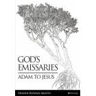 God's Emissaries Adam to Jesus