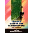 The origin of Shi'te Islam and its Principles