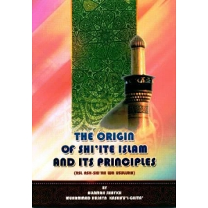 The origin of Shi'te Islam and its Principles