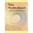 The Truth About The Shi'ah Ithna-asheri Faith