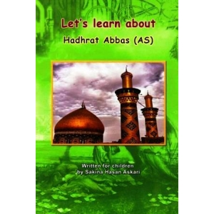 Let's learn about Hadhrat Abbas a.s.