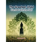 Combat with the Self The Greatest Jihad