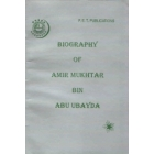 Biography Of Amir Mukhtar Bin Abu Ubayda