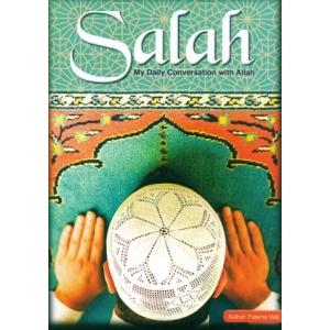 Salah: My Daily Conversation with Allah