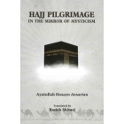 Hajj Pilgrimage  in the Mirror of Mysticism