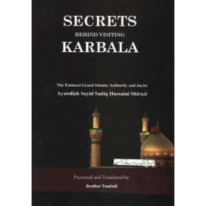 Secrets behind visiting Karbala