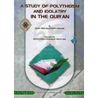A Study of Polytheism & Idolatry in the Quran