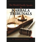 Karbala Tribunals - The World Finally Speaks At