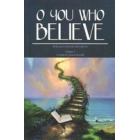 O You Who Believe, Part 2