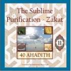 40 Ahadith - Zakat: The Sublime Purification