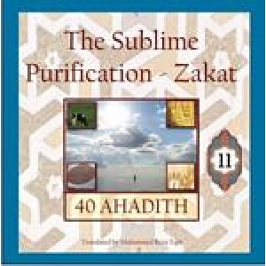 40 Ahadith - Zakat: The Sublime Purification