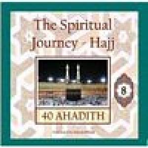 40 Ahadith - The Spiritual Journey Hajj