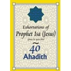 40 Ahadith - Exhortations Of Prophet Isa