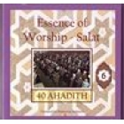 40 Ahadith - Essence Of Worship Salat