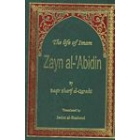 The Life Of Imam Zayn Al-Abidin A.S.