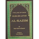 The Life Of Imam Musa Bin Jafar Al-Kazim A.S.