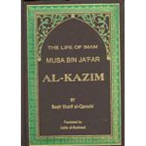 The Life Of Imam Musa Bin Jafar Al-Kazim A.S.