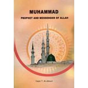 Muhammad Prophet SAW: Prophet and Messenger of Allah