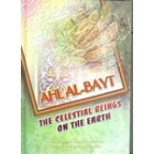Ahl Al-Bayt, The Celestial Beings On The Earth
