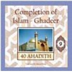 40 Ahadith - Completion Of Islam Ghadeer