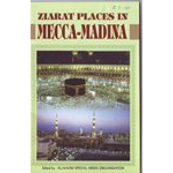 ziarat places in mecca medina rh hujjatbookshop co uk Ziyarat Makkah In Faisal Mosque