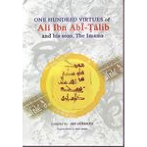 One Hundred Virtues Of Ali Bin Abi Talib A.S. And His Sons