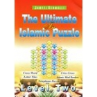 The Ultimate In Islamic Puzzles: Level 2