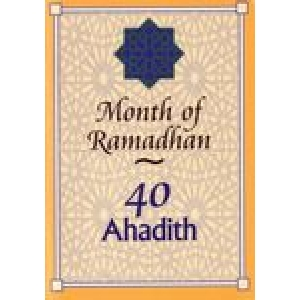 40 Ahadith - Month Of Ramadhan
