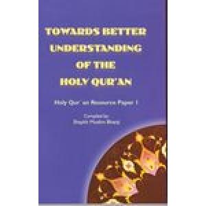 Towards Better Understanding Of The Holy  Qur'an