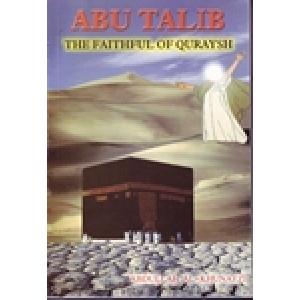 Abu Talib - The Faithful of Quraish
